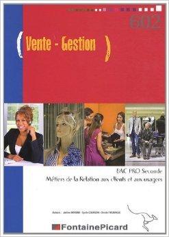 Vente - Gestion : BAC Pro Seconde, métiers de la Relation aux clients et aux usagers : N° 602 de Jérôme Borgne ( 12 avril 2011 )