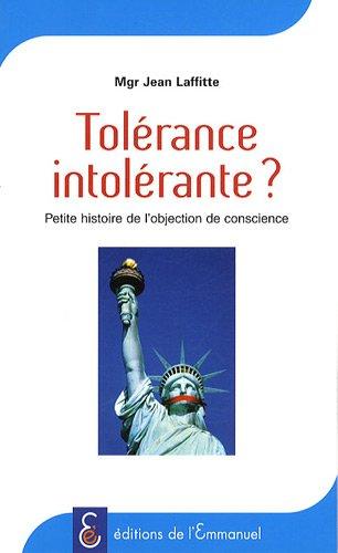 Tolérance intolérante ? Petite histoire de l'objection de conscience