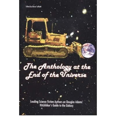 The Anthology at the End of the Universe: Leading Science Fiction Authors on Douglas Adams'