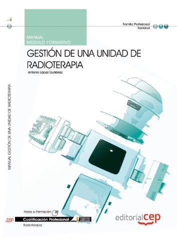 Manual Gestión de una unidad de radioterapia. Cualificaciones profesionales