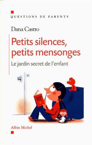 Petits silences, petits mensonges: Le jardin secret de l'enfant