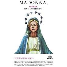 Madonna. Heaven: Testi commentati