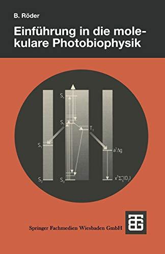 Einführung in die molekulare Photobiophysik (Teubner Studienbücher Physik)
