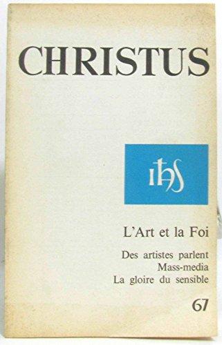 Christus n°67 -L'art et la foi, des artistes parlent, mass-média, la gloire du sensible