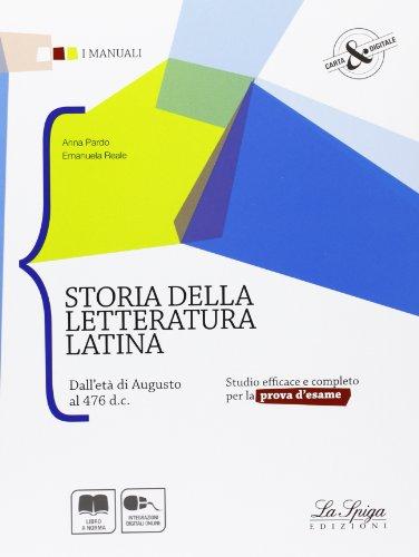 Storia della letteratura latina. Dall'età di Augusto al 476 d.C. Per le Scuole superiori. Con espansione online