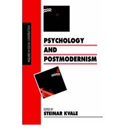 [( Psychology and Postmodernism )] [by: Steinar Kvale] [Dec-1992]