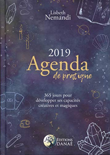Agenda de pratique 2019: 365 jours pour développer ses capacités créatives et magiques par Lisbeth Nemandi