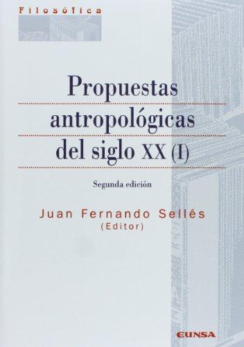 Propuestas antropológicas del siglo XX: Vol.1