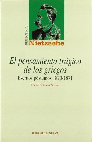 El pensamiento trágico de los griegos: Escritos póstumos, 1870-1871 (Biblioteca Nietzsche) por Friedrich Nietzsche