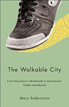 The Walkable City par [Soderstrom, Mary]