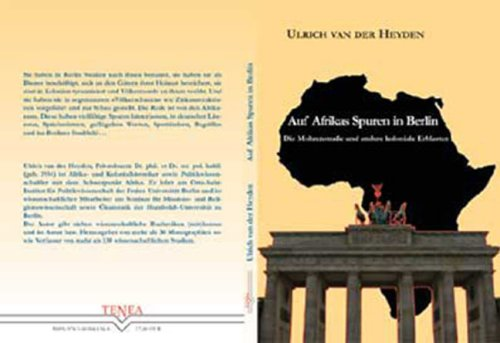 Auf Afrikas Spuren in Berlin: Die Mohrenstraße und andere koloniale Erblasten