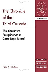 The Chronicle of the Third Crusade: The Itinerarium Peregrinorum et Gesta Regis Ricardi: A Translation of the