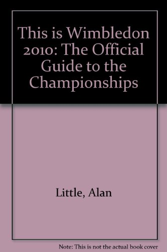 This is Wimbledon 2010: The Official Guide to the Championships por Alan Little
