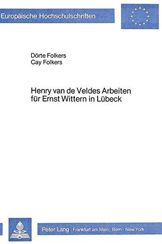 Henry van de Veldes Arbeiten für Ernst Wittern in Lübeck (Europäische Hochschulschriften / European University Studies / Publications Universitaires Européennes, Band 24) Buch-Cover