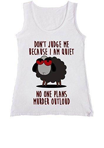 Don't Judge Me Quiet Plans Murder Outloud Women Ladies Vest Tank Top T Shirt .Blanc