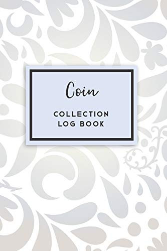 Coin Collection Log Book: 50 Templated Sections For Indexing Your Collectables (Penny-münzen Zu Sammeln)