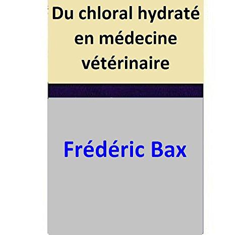 Du chloral hydraté en médecine vétérinaire par Frédéric Bax