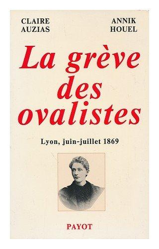 Descargar Libro La grève des ovalistes : (Lyon, juin-juillet 1869) de Claire Auzias