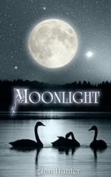 Moonlight: A fractured Celtic SEVEN SWANS reimagined (Crowns of the Twelve Book 2) by [Hunter, Ann]