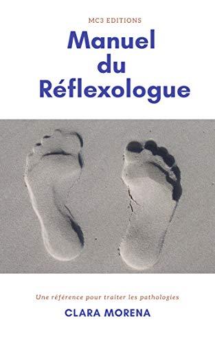 Manuel du Réflexologue: Manuel de réflexologie plantaire