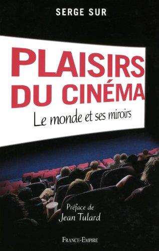 Plaisirs du cinéma : Le monde et ses miroirs