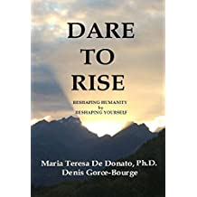 Dare To Rise: Reshaping Humanity By Reshaping Yourself