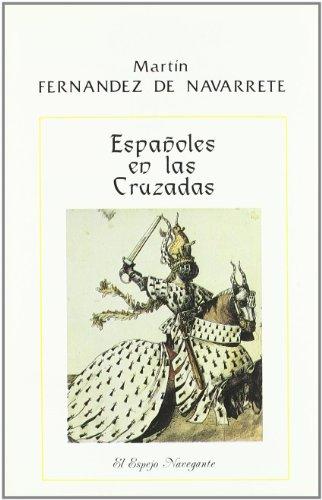 Españoles en las Cruzadas (El Espejo navegante) por Mart¸n Fernández de Navarrete
