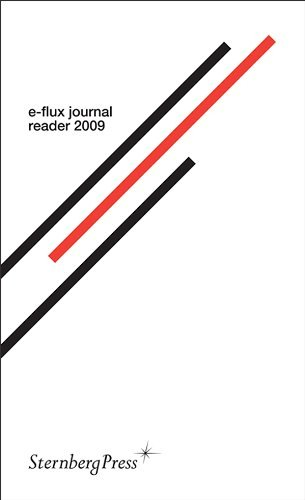 E-flux Journal Reader 2009 by Anton Vidokle (2009-11-23)