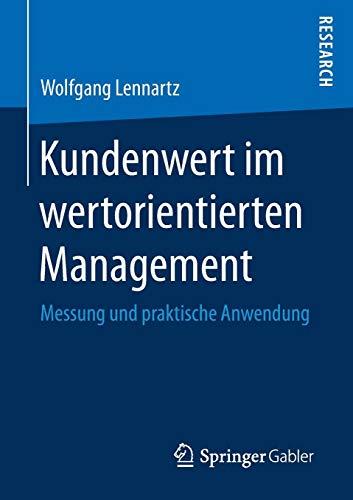 Kundenwert im wertorientierten Management: Messung und praktische Anwendung