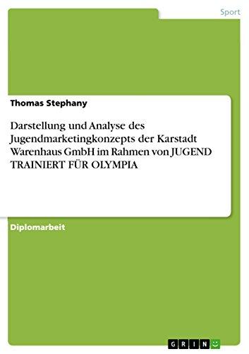 Darstellung und Analyse des Jugendmarketingkonzepts der Karstadt Warenhaus GmbH im Rahmen von JUGEND TRAINIERT FÜR OLYMPIA (Jugend-rahmen)