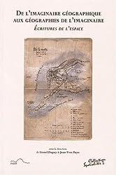 De l'imaginaire géographique aux géographies de l'imaginaire : Ecritures de l'espace
