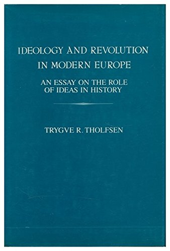 Ideology and Revolution in Modern Europe: An Essay on the Role of Ideas in History