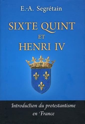 Sixte Quint et Henri IV - introduction du protestantisme en France