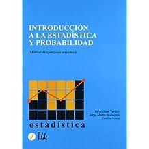 Introducción a la estadística y probabilidad: Manual de ejercicios resueltos