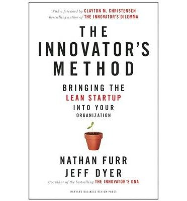 [(The Innovator's Method: Bringing the Lean Startup into Your Organization)] [Author: Nathan Furr] published on (September, 2014)