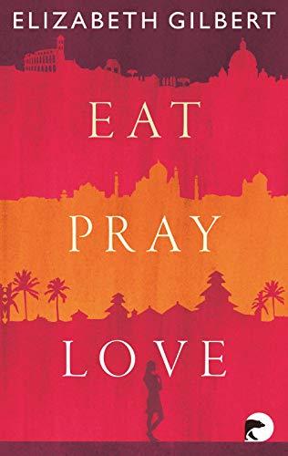 Eat, Pray, Love -