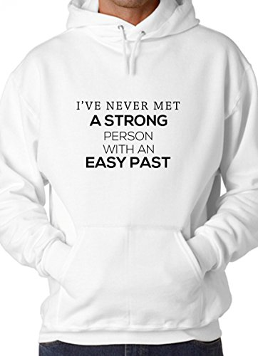 PawShirt I Never Met Strong Person with Easy Past Motivation Quote White Unisex Hoodie - XX-Large (T-shirt Womens Cut Person)