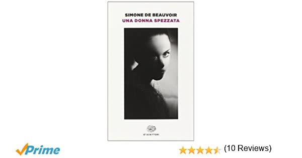 Amazon It Una Donna Spezzata Simone De Beauvoir B Fonzi
