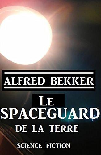 Couverture du livre Le Spaceguard de la Terre