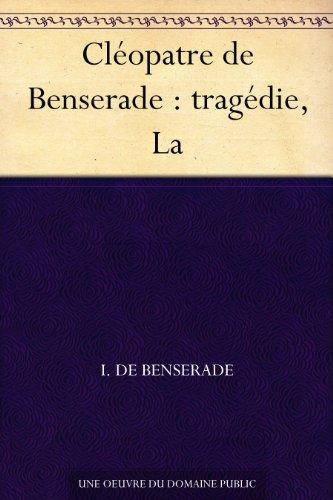 Meilleurs téléchargements de livres audio gratuitement Cléopatre de Benserade : tragédie, La RTF