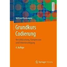 Grundkurs Codierung: Verschlüsselung, Kompression und Fehlerbeseitigung