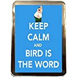 Bird is the Word - Keep Calm Fridge Magnet