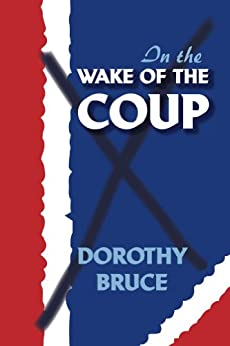 In the Wake of the Coup by [Bruce, Dorothy]