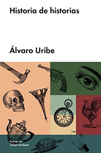Historia de historias (Narrativa en lengua española) por Álvaro Uribe