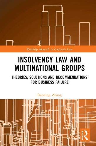 Insolvency Law and Multinational Groups: Theories, Solutions and Recommendations for Business Failure (Routledge Research in Corporate Law) (English Edition)