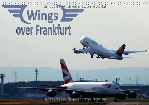 wings-over-frankfurt-uk-edition-table-calendar-2014-din-a5-landscape-a-calendar-for-aviation-enthusi