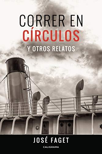 Correr en círculos y otros relatos de José Faget