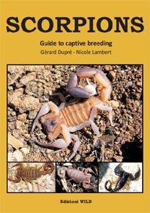 Scorpions. Guide to captive breeding por Gerard Dupre