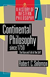 Continental Philosophy Since 1750: The Rise and Fall of the Self (History of Western Philosophy) (A History of Western Philosophy)