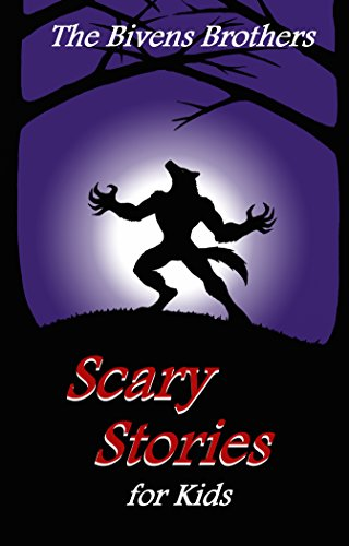 The Bivens Brothers Scary Stories For Kids (English Edition)